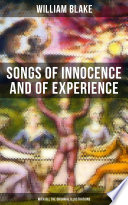 Songs of Innocence and of Experience  With All the Originial Illustrations