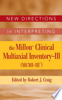New Directions in Interpreting the Millon Clinical Multiaxial Inventory III  MCMI III