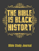 The Bible Is Black History Bible Study Journal
