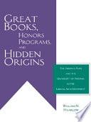 Great Books  Honors Programs  and Hidden Origins