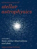 Introduction to Stellar Astrophysics: Volume 1, Basic Stellar Observations and Data