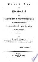 Grundz  ge der Methodik des katechetischen Religionsunterrichtes in evangelischen Volksschulen