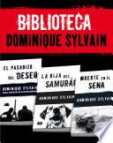 Biblioteca Dominique Sylvain  Pack 3 ebooks   El pasadizo del Deseo   La hija del samur  i   Muerte en el Sena