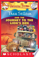 Thea Stilton and the Journey to the Lion s Den