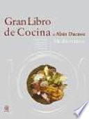 Gran libro de cocina de Alain Ducasse  Mediterr  neo