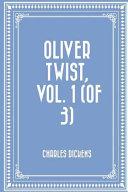 Oliver Twist  Vol  1  of 3