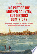 No Part of the Mother Country, but Distinct Dominions