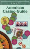 American Casino Guide  1997 Describes More Than Five Hundred