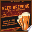 Beer Brewing Made Easy With Recipes  Boxed Set