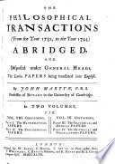 Philosophical Transactions to the Year      Abridged and Disposed Under General Heads