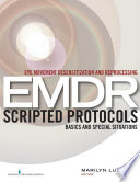 Eye Movement Desensitization and Reprocessing  EMDR  Scripted Protocols Book PDF