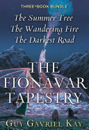 The Fionavar Tapestry  Trilogy  Tapestry Trilogy Collected In This Omnibus Edition