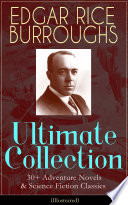 EDGAR RICE BURROUGHS Ultimate Collection  30  Adventure Novels   Science Fiction Classics  Illustrated
