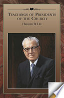 Teachings of Presidents of the Church  Harold B  Lee