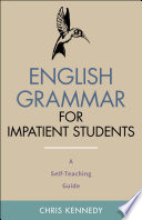 English Grammar For Impatient Students A Self Teaching Guide