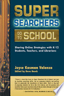 Super Searchers Go To School : life-long information users....