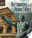 The Emperors of the Roman Empire   Biography History Books   Children s Historical Biographies