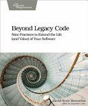 Beyond Legacy Code