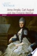 Anna Amalia, Carl August und das Ereignis Weimar