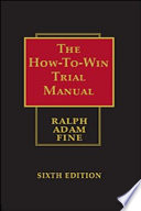 The How to win Trial Manual   Sixth Edition