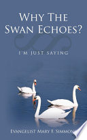 Why the Swan Echoes