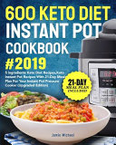 600 Keto Diet Instant Pot Cookbook 2019