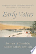 Early Voices A Unique Portrait Of Canada Through Time