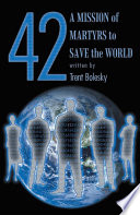 42 A Mission Of Martyrs To Save The World : todays world.? in 42 a mission of martyrs...