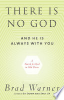 There Is No God and He Is Always with You