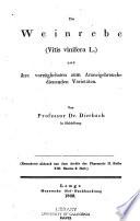 Die weinrebe  Vitis vinifera L   und ihre vorz  glichsten zum arzneigebrauche dienenden variet  ten