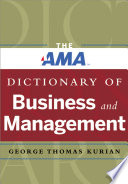 The AMA dictionary of business and management [electronic resource] / George Thomas Kurian.