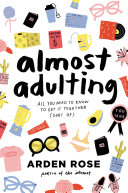 Almost Adulting : fresh, hilarious guide to growing up your way...