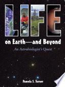 Life on Earth-- and Beyond