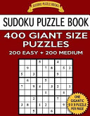 Sudoku Puzzle Book 400 Giant Size Puzzles  200 EASY and 200 MEDIUM