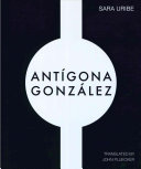 ANTIGONA GONZALEZ; TRANS. BY JOHN PLUECKER.