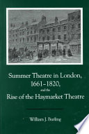Summer Theatre in London, 1661-1820, and the Rise of the Haymarket Theatre