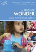 Ebook A Sense of Wonder Epub Jenny Aitken,Jan Hunt,Elizabeth Roy,Bess Sajfar,Sally Featherstone Apps Read Mobile