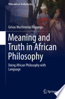 Meaning And Truth In African Philosophy