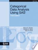 Categorical Data Analysis Using SAS  Third Edition