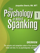 The Psychology of Adult Spanking  Vol  1  Overview