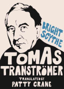 Bright Scythe  Selected Poems by Tomas Transtromer