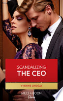 Scandalizing The Ceo  Mills   Boon Desire   Clashing Birthrights  Book 2  Book PDF