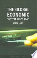 The Global Economic System Since 1945