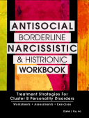 Antisocial Borderline Narcissistic And Histrionic Workbook
