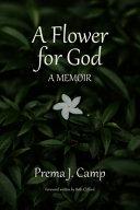 A Flower For God A Memoir