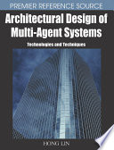 Architectural Design of Multi Agent Systems  Technologies and Techniques