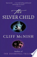 Silver Sequence: The Silver Child by Cliff McNish
