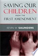 Saving Our Children From The First Amendment : cultural institutions, and our routine social interactions with...