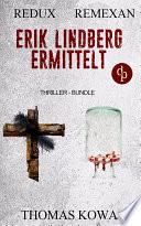 Erik Lindberg ermittelt (Thriller-Bundle, Thriller, Kriminalthriller)
