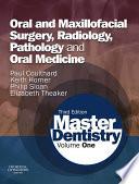 Master Dentistry E-Book Volume 1: Oral and Maxillofacial Surgery, Radiology, Pathology and Oral Medicine
